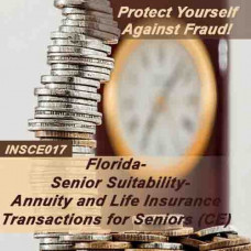 Florida - SENIOR SUITABILITY - ANNUITY AND LIFE INSURANCE TRANSACTIONS FOR SENIORS(CE) (INSCE017FL3)